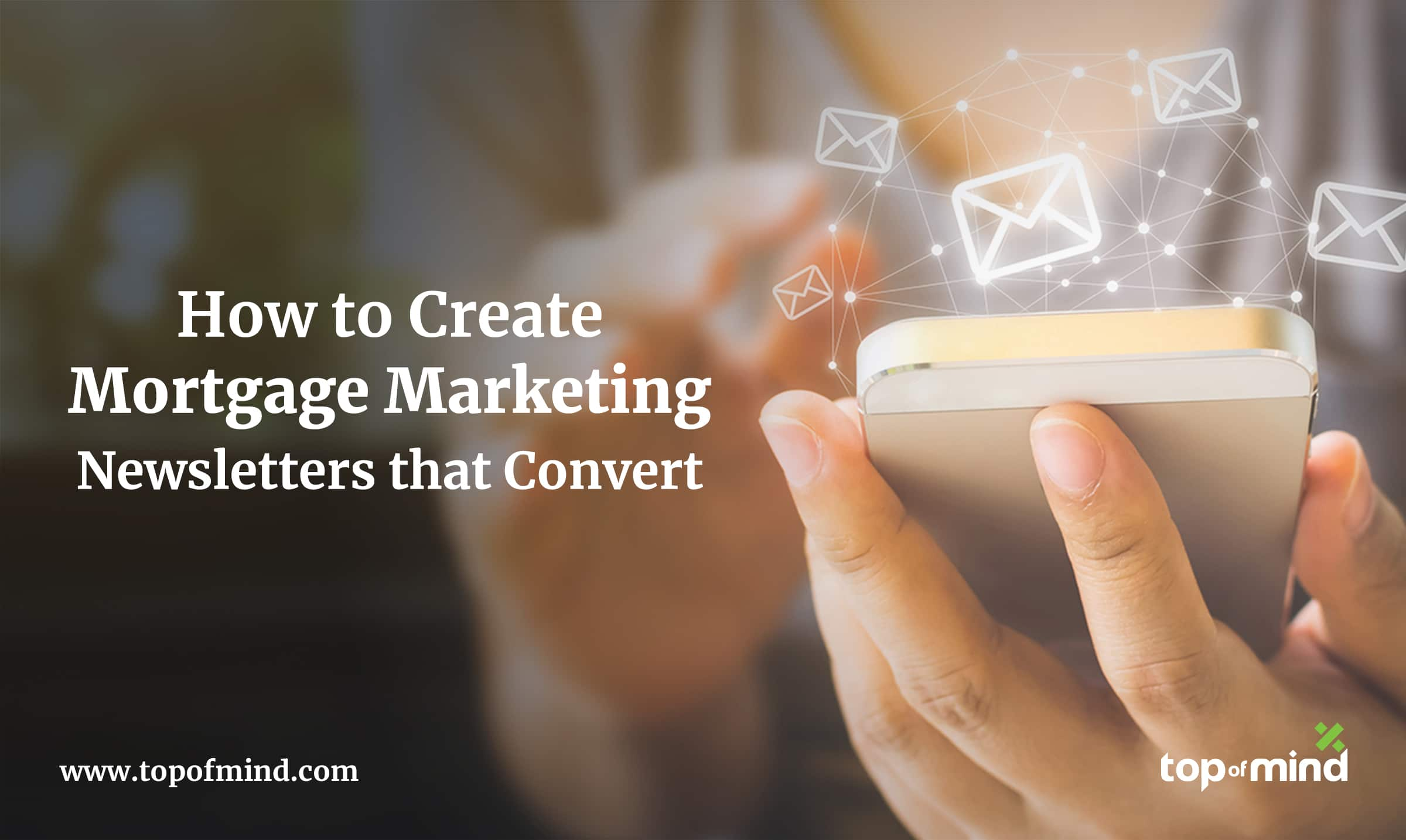 how-to-create-mortgage-marketing-newsletters-that-convert