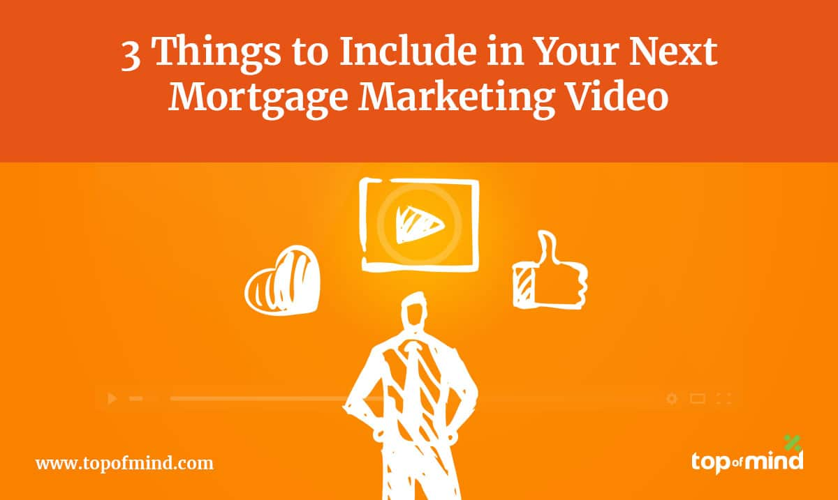 3-things-to-include-in-your-next-mortgage-marketing-video