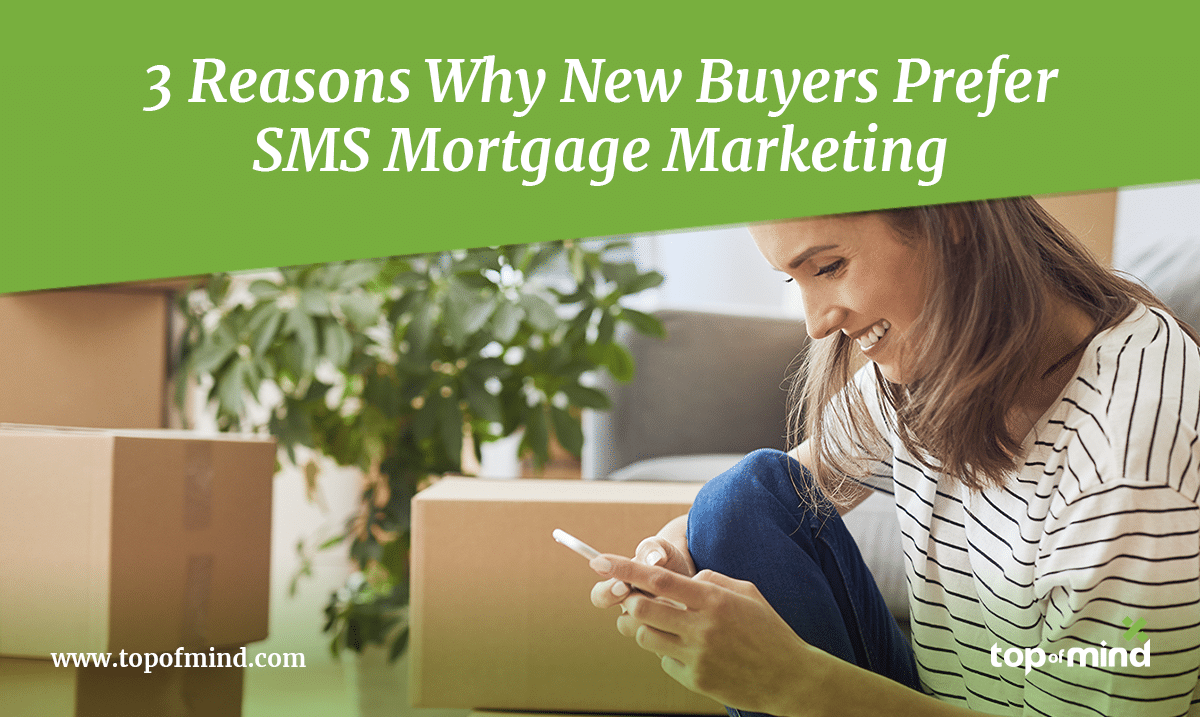 3-reasons-why-new-buyers-prefer-sms-mortgage-marketing