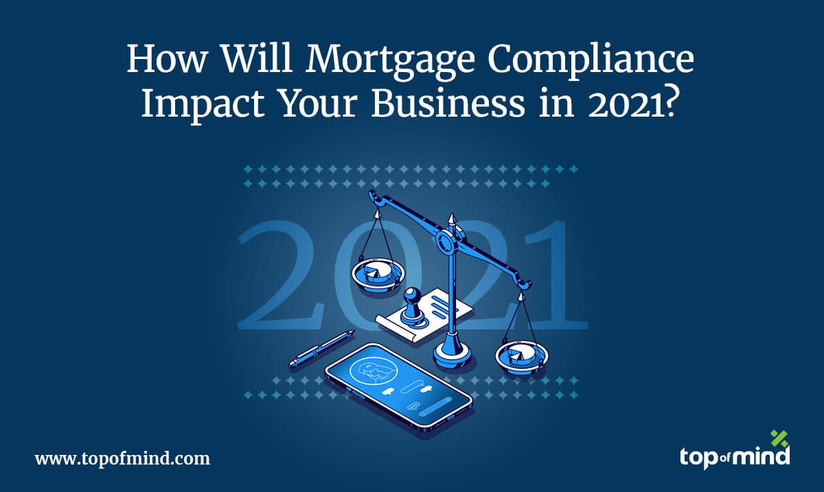 how-will-mortgage-compliance-impact-your-business-in-2021