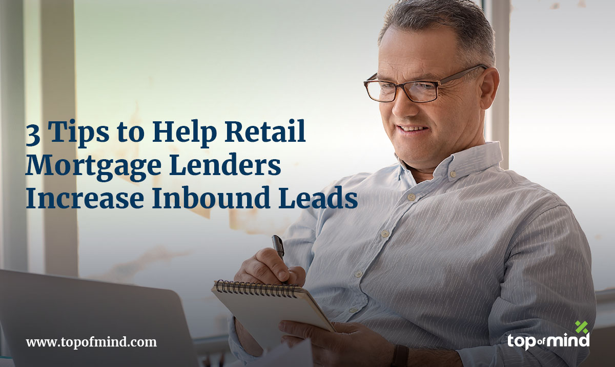 3-tips-to-help-retail-mortgage-lenders-increase-inbound-leads