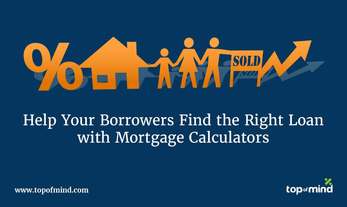 help-your-borrowers-find-the-right-loan-with-mortgage-calculators