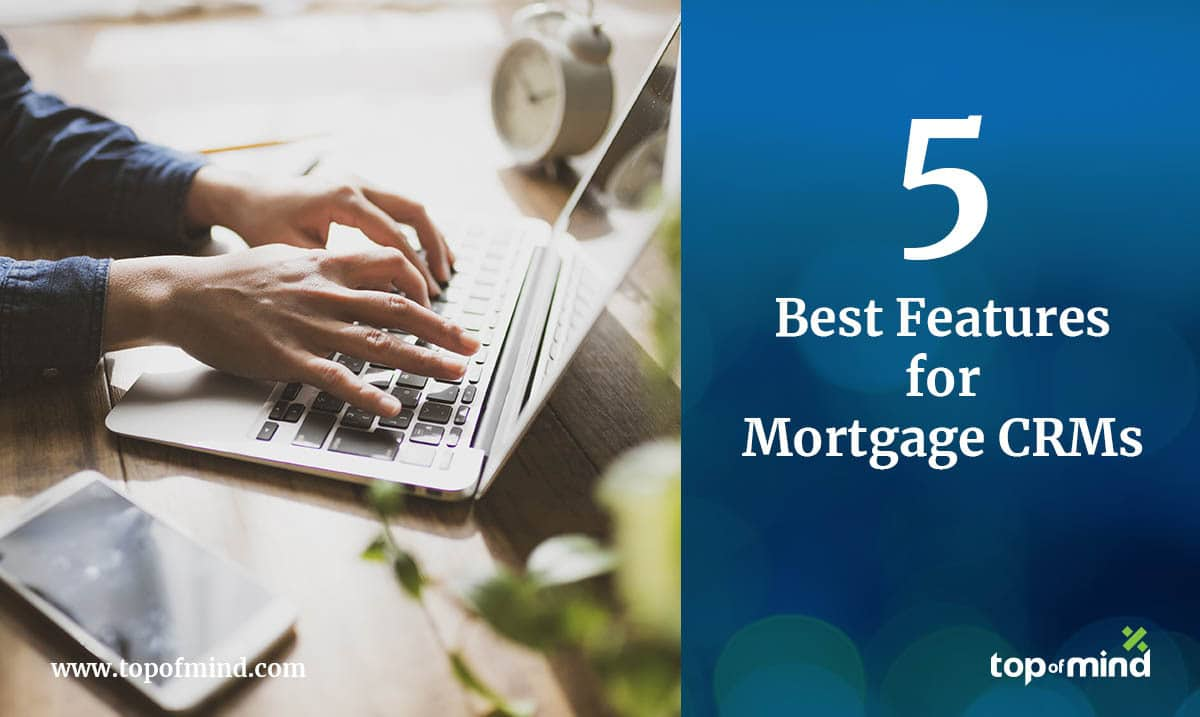 Best Features For Mortgage CRMs
